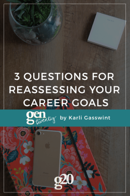 3 Questions For Reassessing Your Career Goals