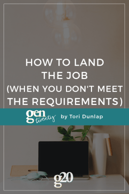 How to Land the Job (When You Don't Meet the Requirements)