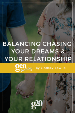 Balancing Chasing Your Dreams and Your Relationship