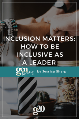 Inclusion Matters: How to Be Inclusive as a Leader