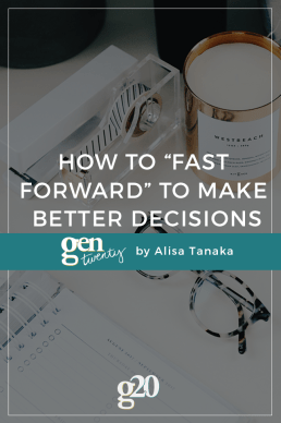 How To Fast Forward To Make Better Decisions