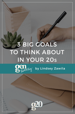 3 Big Goals To Think About In Your Twenties