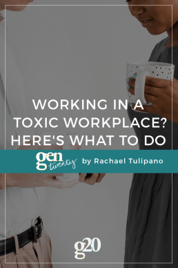 Working In a Toxic Workplace? Here's What To Do