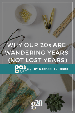 Why Our Twenties Are Wandering Years (Not Lost Years)