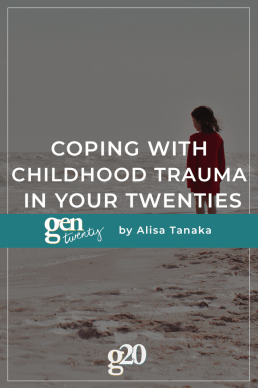 Coping With Childhood Trauma In Your Twenties