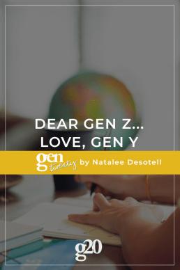 Dear Gen Z... Love, Gen Y