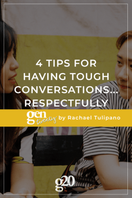 4 Tips For Having Tough Conversations... Respectfully