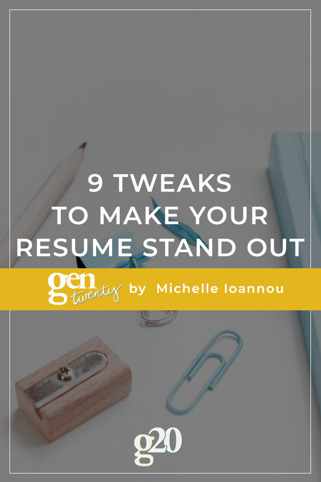9 Tweaks To Make Your Resume Stand Out - GenTwenty