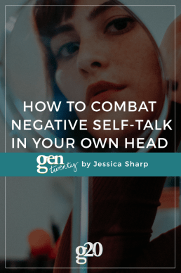 How To Combat Negative Self-Talk In Your Own Head