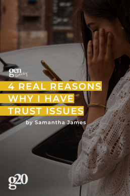 4 Of The Real Reasons Why I Have Trust Issues