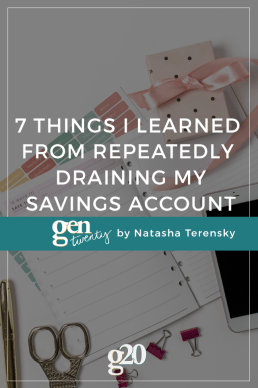 7 Things I Learned From Repeatedly Draining My Savings Account