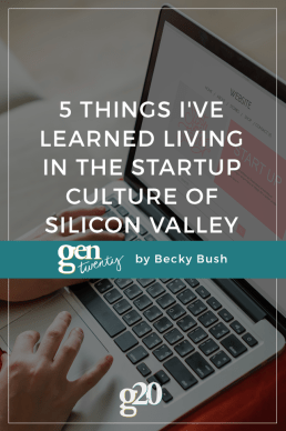 5 Things I've Learned Living In the Startup Culture of Silicon Valley