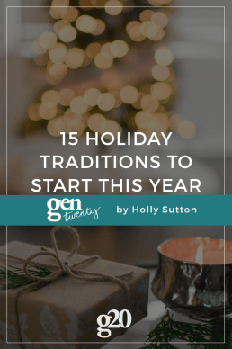 15 Holiday Traditions To Start This Year