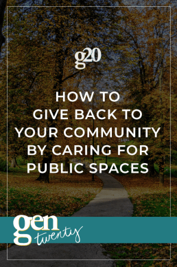 Give Back to Your Community by Caring for Public Spaces