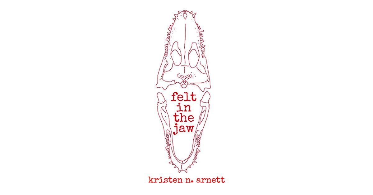 Kristin Arnett Felt in the Jaw