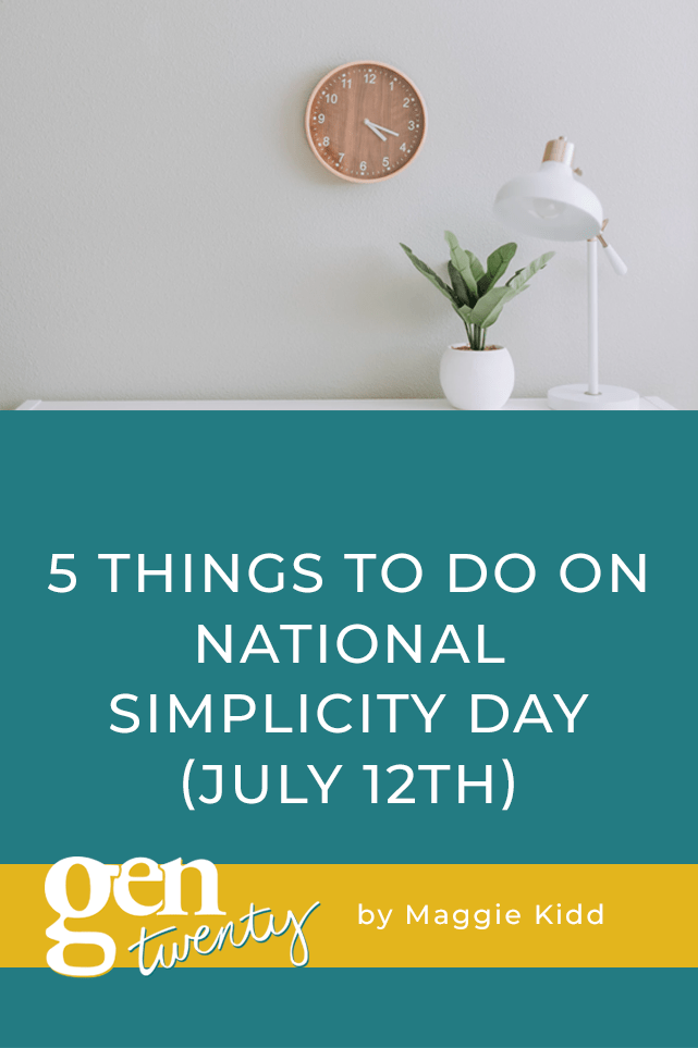 5 Things To Do On National Simplicity Day (July 12th)