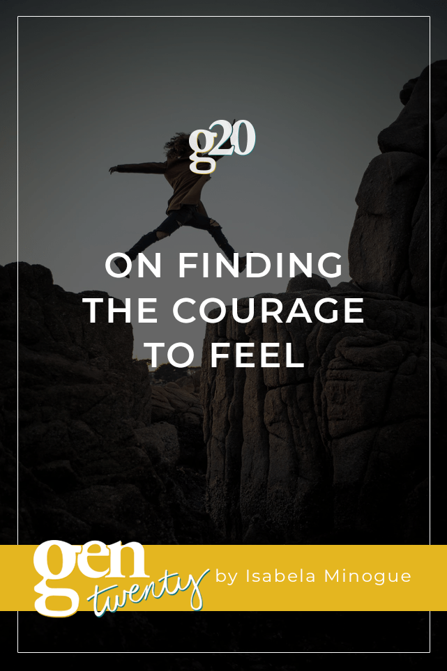 on finding the courage to feel