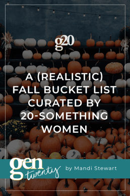 A (Realistic) Fall Bucket List Curated By Twenty-Something Women