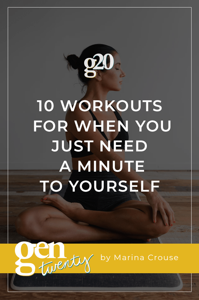 10 Workouts For When You Just Need a Minute To Yourself