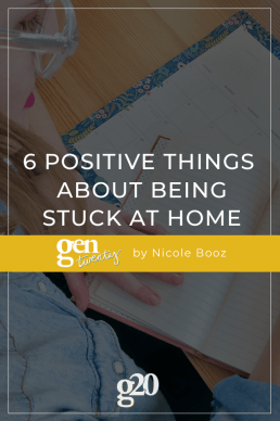 6 Positive Things About Being Stuck at Home