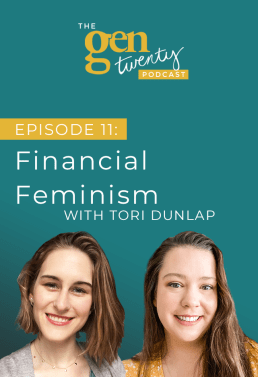 The GenTwenty Podcast Episode 11: Financial Feminism with Tori Dunlap of HerFirst100k