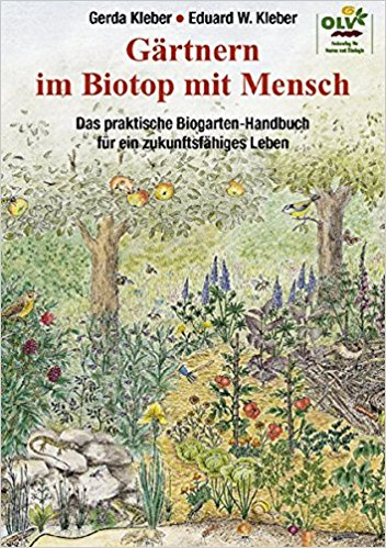 Gärtnern im Biotop mit Mensch: Das praktische Permakultur-und Biogarten-Handbuch für zukunftsfähiges Leben