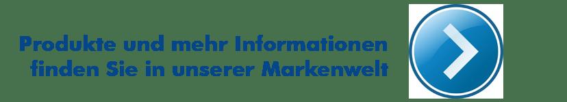 Produkte und mehr Informationen finden Sie in unserer Markenwelt