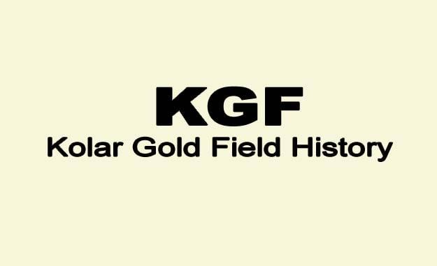 KGF-Kolar Gold Field History