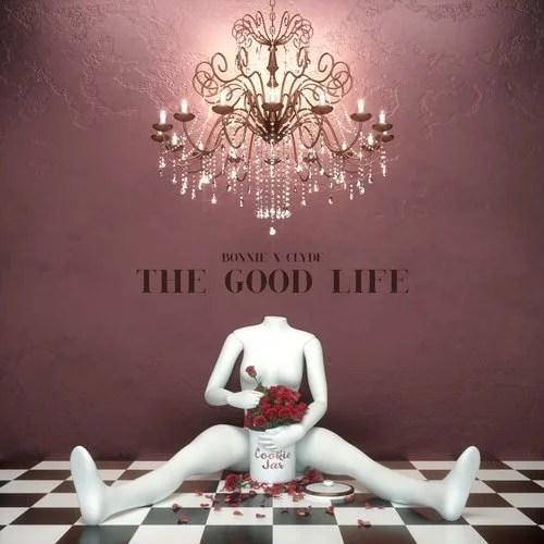 BONNIE X CLYDE - The Good Life