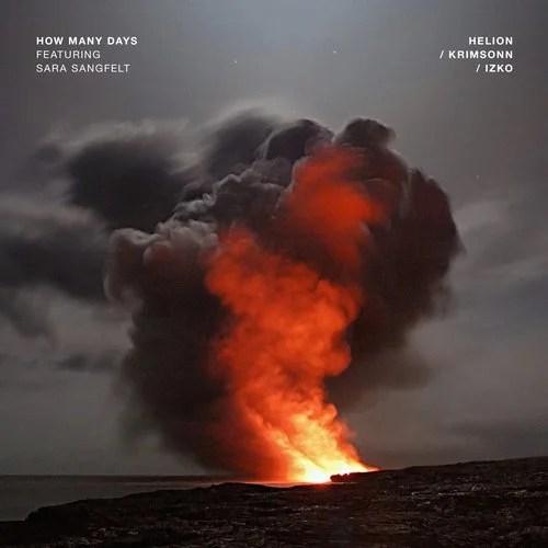 How Many Days feat. Sara Sangfelt (Extended Mix) by Helion, Krimsonn, Sara  Sangfelt, Izko on Beatport
