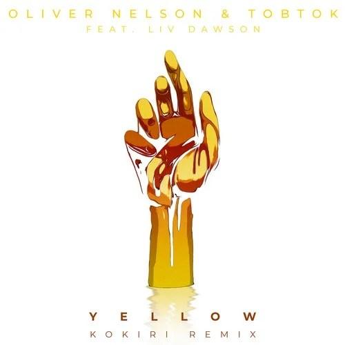 Oliver Nelson, Tobtok - Yellow (feat. Liv Dawson) (Kokiri Remix)