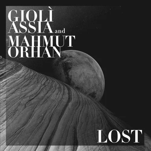 Gioli & Assia , Mahmut Orhan - Lost ile ilgili görsel sonucu