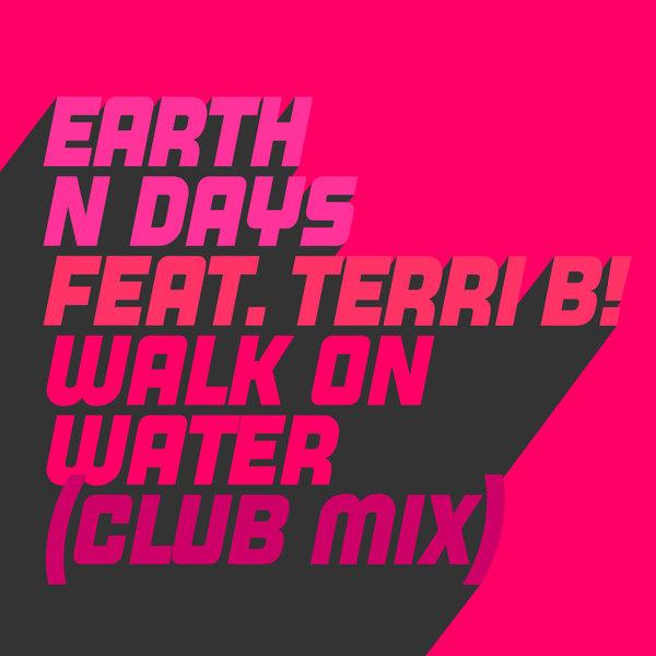 Earth N Days feat. Terri B! - Walk On Water on Traxsource