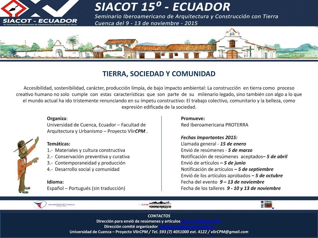 SEMINARIO IBEROAMERICANO DE ARQUITECTURA Y CONSTRUCCION EN TIERRA SIACOT Nº 15 Cuenca – Ecuador – 9 al 13 de noviembre de 2015