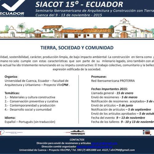 SEMINARIO IBEROAMERICANO DE ARQUITECTURA Y CONSTRUCCION EN TIERRA SIACOT Nº 15 Cuenca - Ecuador - 9 al 13 de noviembre de 2015