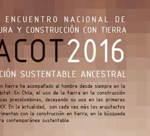 2° Encuentro Nacional de Arquitectura y Construcción en Tierra - ENACOT II / 2016