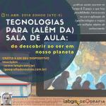 Tecnologias para (além da) sala de aula: do descobrir ao ser em nosso Planeta