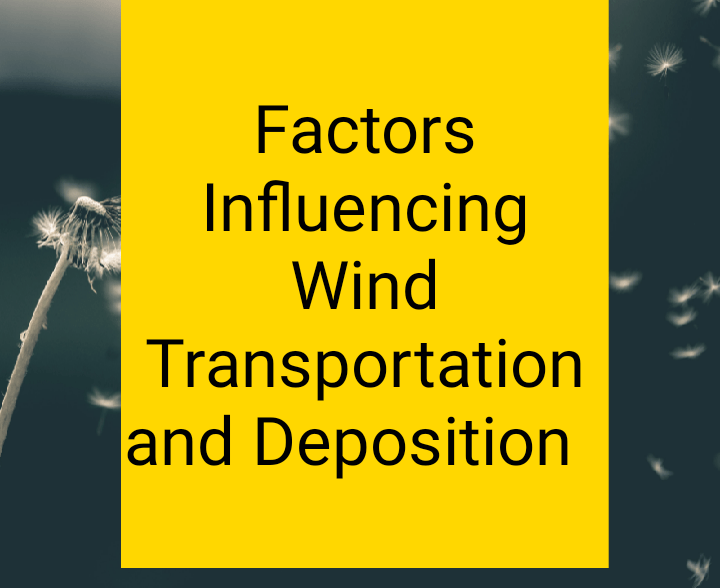 Factors influencing wind transportation and deposition