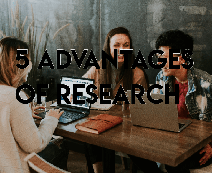 Advantages of research