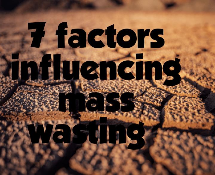 Factors influencing mass wasting