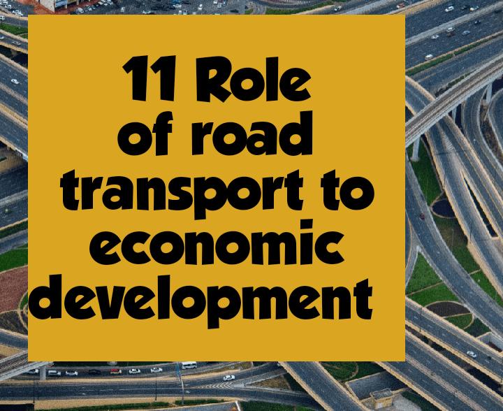 Role of road transport in economic development