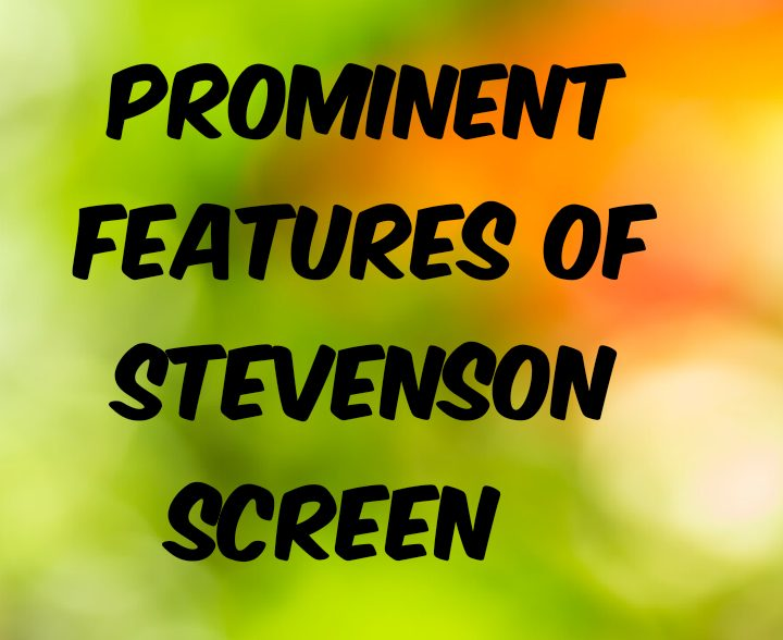 Prominent features of Stevenson screen