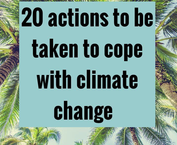 20 actions to cope with climate change