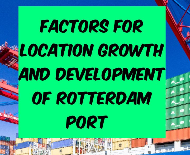 Factors for location and development of Rotterdam port