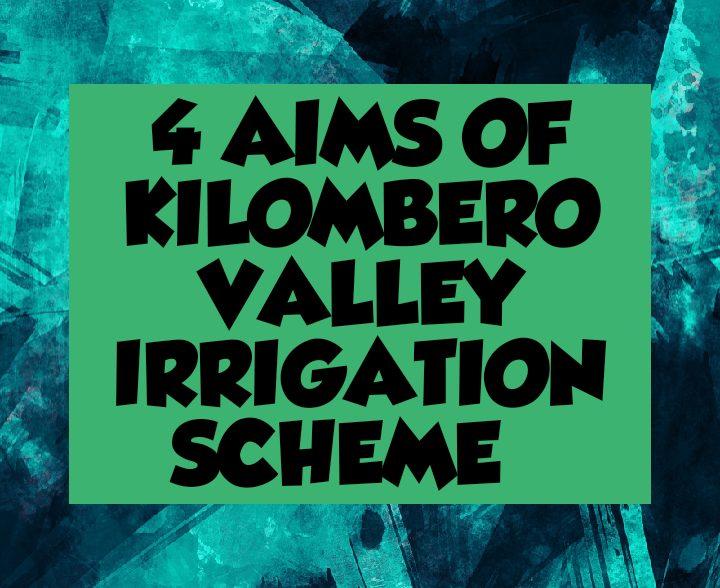 6 aims of kilombero valley irrigation scheme