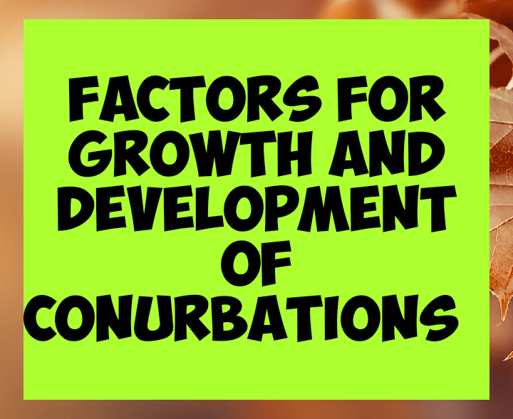 Factors for growth and development of conurbation