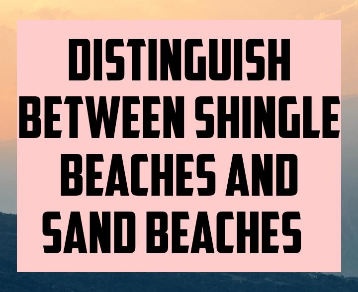 Distinguishing between shingle beaches and sand beaches