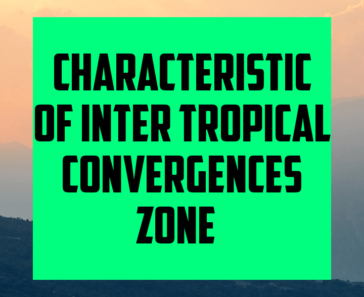 Characteristics of intertropical convergence zones