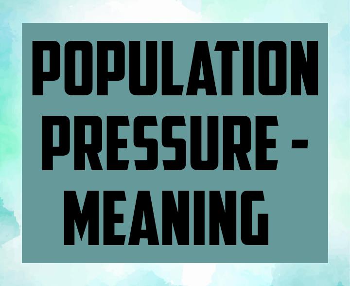 Definition of population pressure