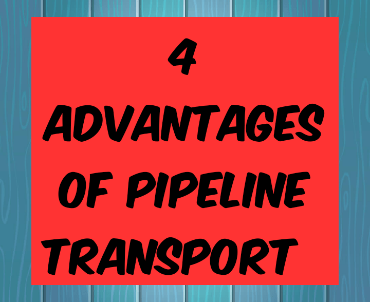 Advantages of pipelines transport